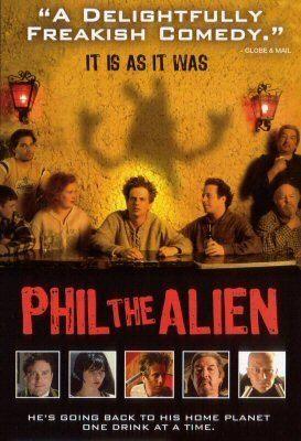 Phil the Alien Phil the alien Rob Stefaniuk Graham Greene Nicole de Boer CIA