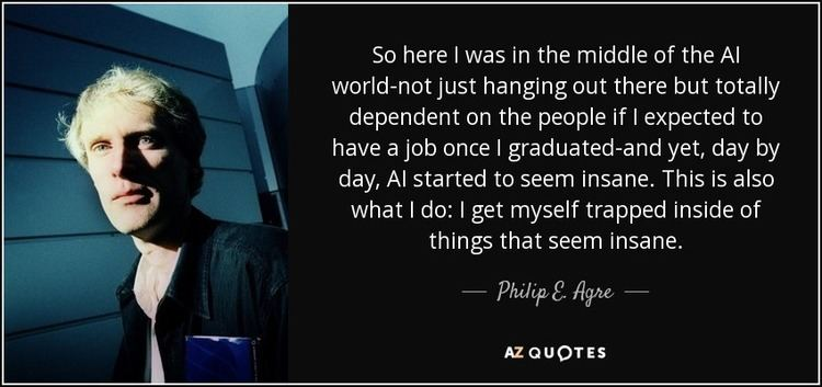 Philip E. Agre TOP 6 QUOTES BY PHILIP E AGRE AZ Quotes