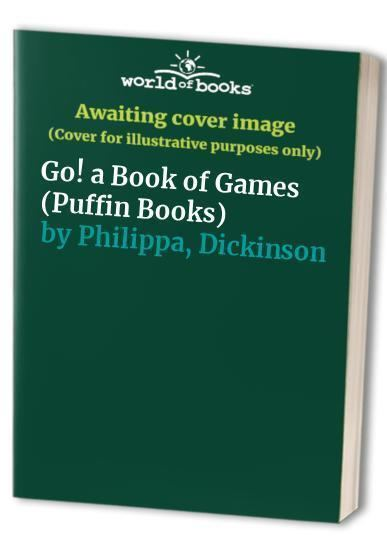 Go! a Book of Games (Puffin Books) by Philippa, Dickinson Paperback Book  The 9780140314403   eBay