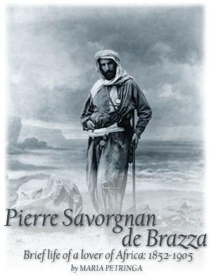 Pierre Savorgnan de Brazza Vita Pierre Savorgnan de Brazza