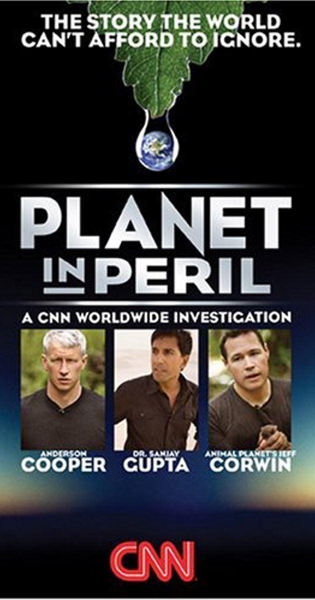 Planet in Peril Planet in Peril TV Movie 2007 IMDb