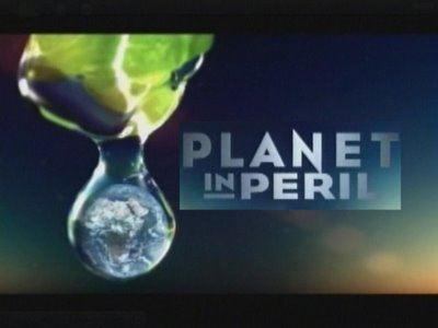 Planet in Peril Planet in Peril