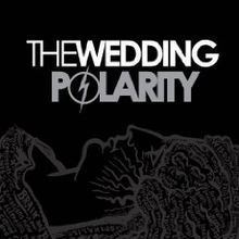 Polarity (The Wedding album) httpsuploadwikimediaorgwikipediaenthumbf