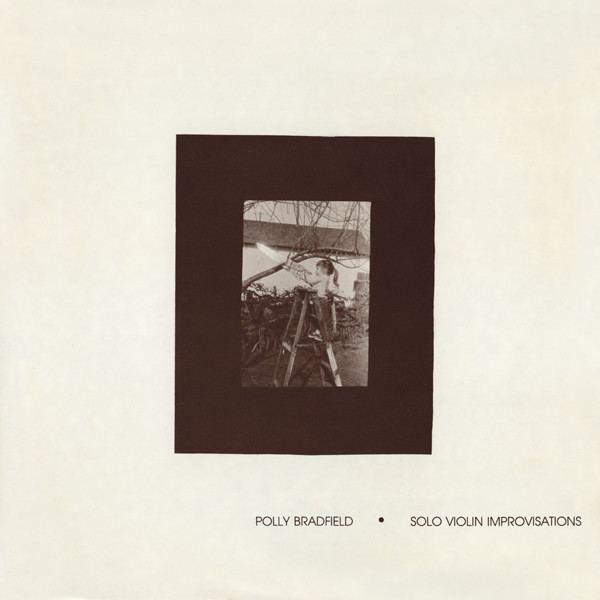 Polly Bradfield Polly Bradfield Solo Violin Improvisations Vinyl LP Album at