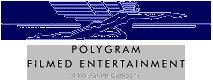 PolyGram Filmed Entertainment httpsuploadwikimediaorgwikipediaenffcPol