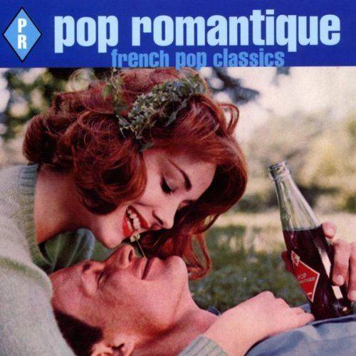 Pop Romantique: French Pop Classics httpsimagesnasslimagesamazoncomimagesI5