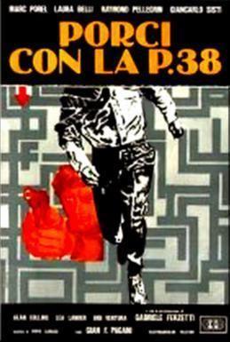 Porci con la P 38 movie poster