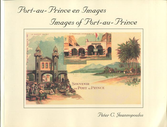 Port au Prince in the past, History of Port au Prince
