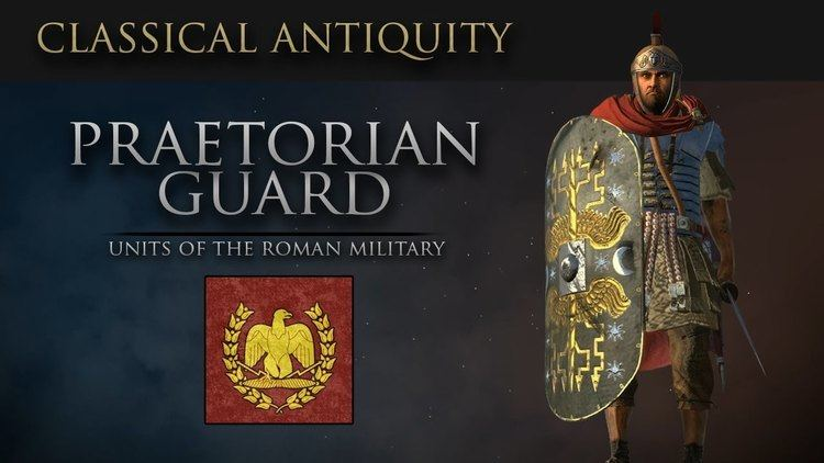 Praetorian Guard Units of Classical Antiquity The Praetorian Guard Roman Army