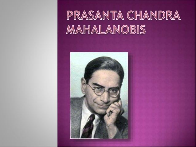 Prasanta Chandra Mahalanobis PCMAHALANOBIS AND HIS CONTRIBUTION