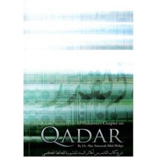 Predestination in Islam Qadar A commentary on Al hakamee39s Chapter on Qadar By Dr Abu