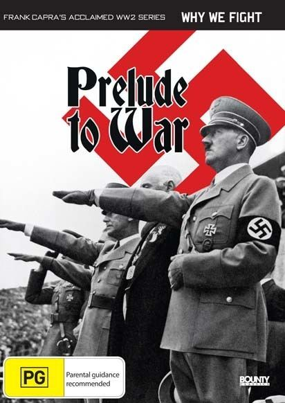 Prelude to War Why We Fight Prelude To War Bounty Films
