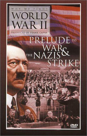 Prelude to War Amazoncom Why We Fight World War II Prelude to War The Nazis