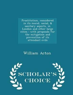Prostitution, Considered in Its Moral, Social, and Sanitary Aspects t3gstaticcomimagesqtbnANd9GcSiJkBfZmptRtxY6