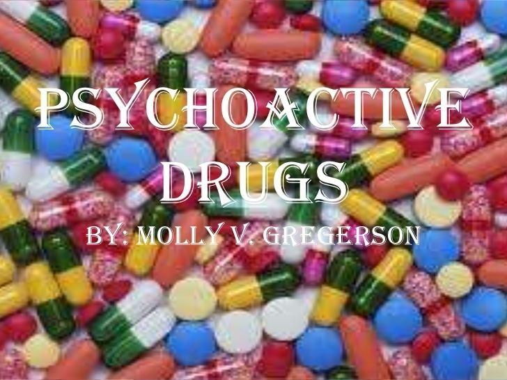 Psychoactive drug Psychoactive drugs