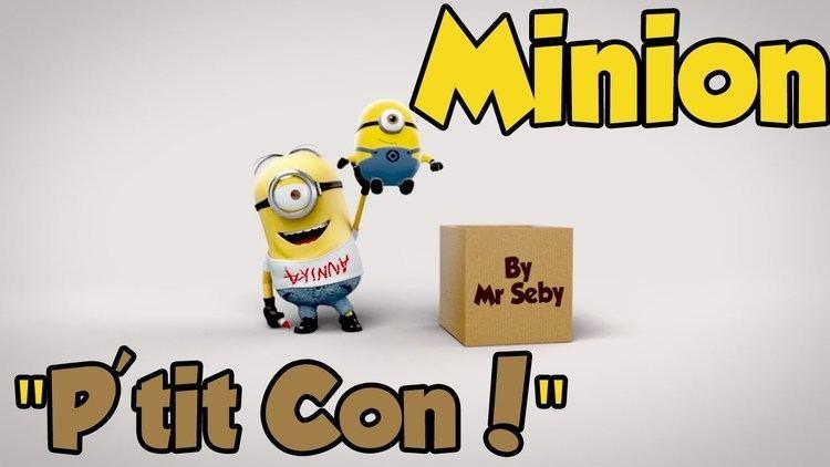 P'tit Con Minion Ptit Con YouTube