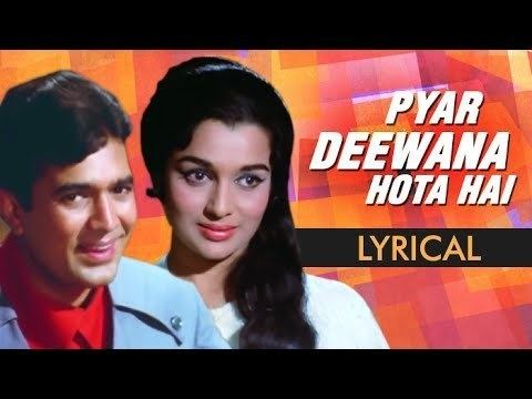 Pyar Deewana Hota Hai Full Song With Lyrics Kati Patang Kishore