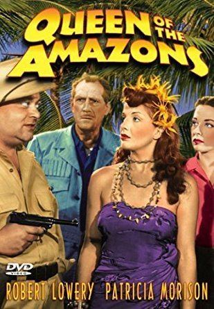 Queen of the Amazons Amazoncom Queen of the Amazons Robert Lowery Patricia Morison J