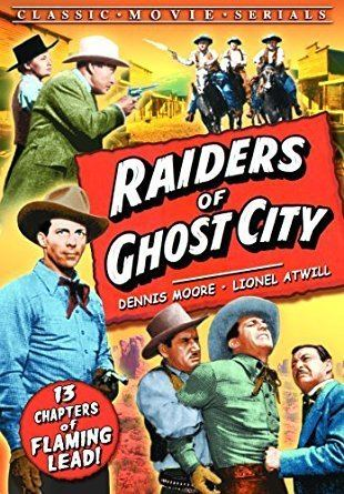 Raiders of Ghost City Amazoncom Raiders Of Ghost City Chapters 113 Dennis Moore