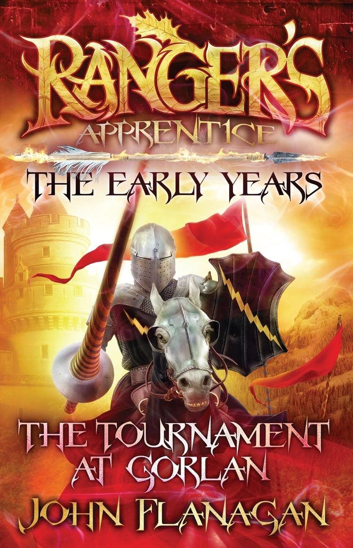 Ranger's Apprentice: The Early Years Ranger39s Apprentice The Early Years 1 The Tournament at Gorlan
