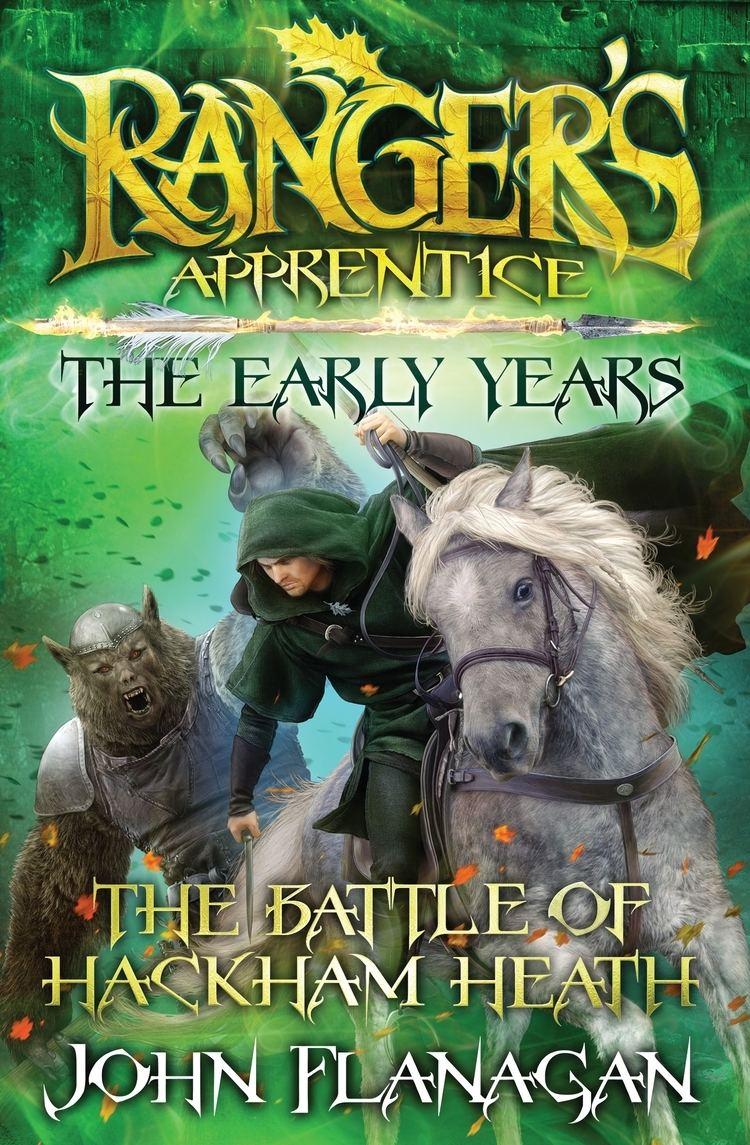 Ranger's Apprentice: The Early Years Ranger39s Apprentice The Early Years 2 The Battle of Hackham Heath