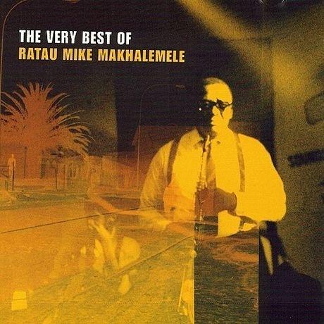 Ratau Mike Makhalemele Makoti The Very Best Of Ratau Mike Makhalemele Ratau Mike