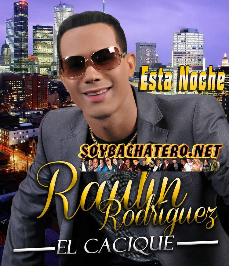 Raulin Rodriguez Raulin Rodriguez Esta Noche by soybachatero HulkShare