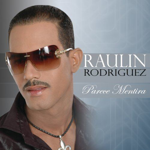 Raulin Rodriguez Raulin Rodriguez Parece Mentira Amazoncom Music