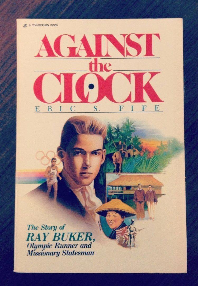 Ray Buker Against the clock The story of Ray Buker Sr Olympic runner and