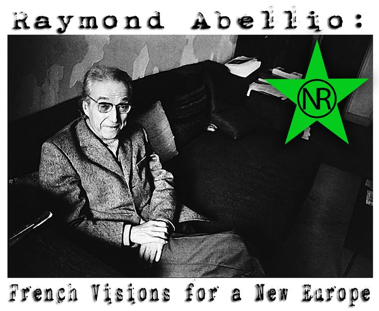 Raymond Abellio Raymond Abellio French Visions for a New Europe Open