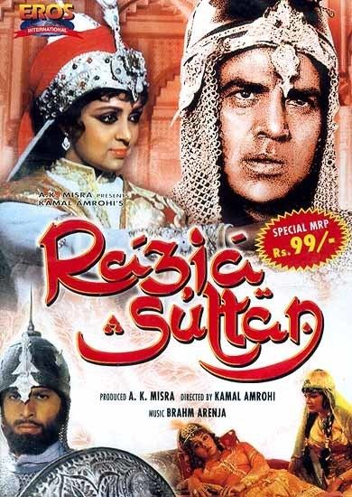 Raziya Sultan (film) Razia Sultan The Love Story of a Muslim Empress in Medieval India
