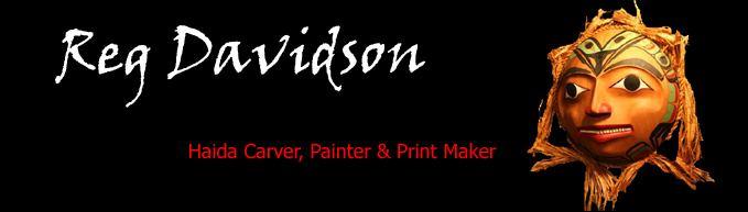 Reg Davidson Reg Davidson Haida Artist Home Page