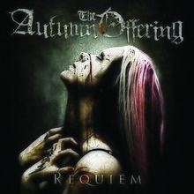 Requiem (The Autumn Offering album) httpsuploadwikimediaorgwikipediaenthumb1