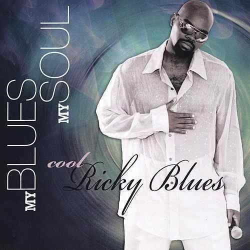 Ricky Blues Blues My Soul by Cool Ricky Blues