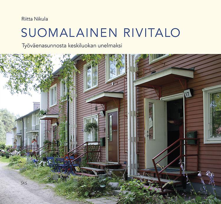 Riitta Nikula Kirjani suomalaisista rivitaloista on valmis Riitta Nikula