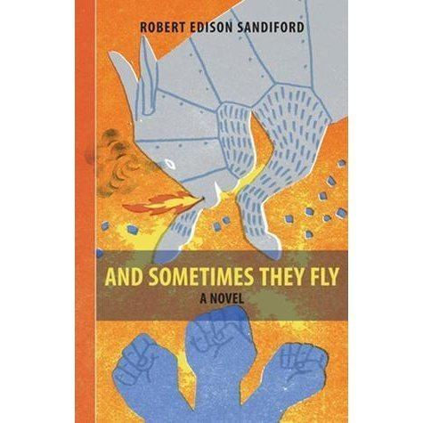 Robert Edison Sandiford And Sometimes They Fly by Robert Edison Sandiford Reviews