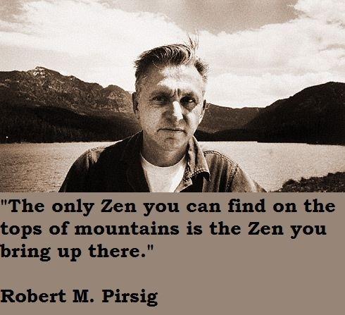 Robert M. Pirsig Robert M Pirsig Quotes QuotesGram