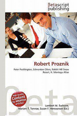 Robert Proznik Robert Proznik by Lambert M Surhone Mariam T Tennoe Susan F