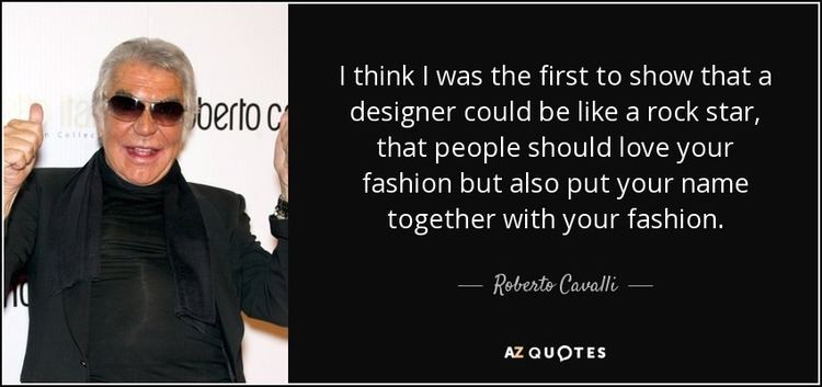 Roberto Cavalli TOP 25 QUOTES BY ROBERTO CAVALLI of 53 AZ Quotes