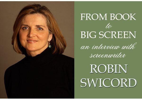 Robin Swicord From Book to Big Screen Interview with Screenwriter Robin