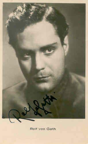 Rolf von Goth Rolf von GothGerman silent film actor Born 1906 Played Melchior