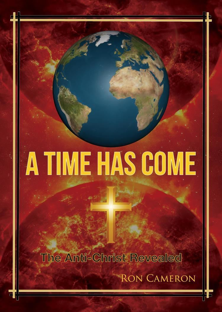 Ron Cameron (biblical scholar) NewMediaWire A Time Has Come by Ron Cameron