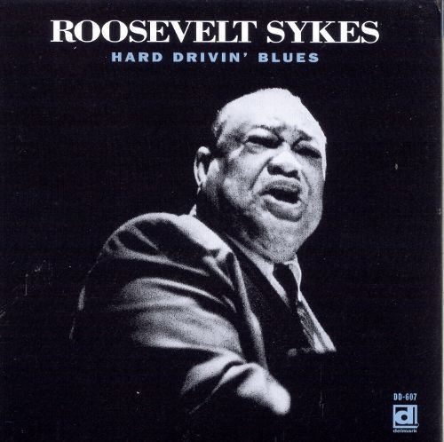Roosevelt Sykes Hard Drivin Blues Roosevelt Sykes Songs Reviews Credits