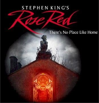 Rose Red (miniseries) ROSE RED STEPHEN KING FILM INSPIRED BY REAL GHOSTS