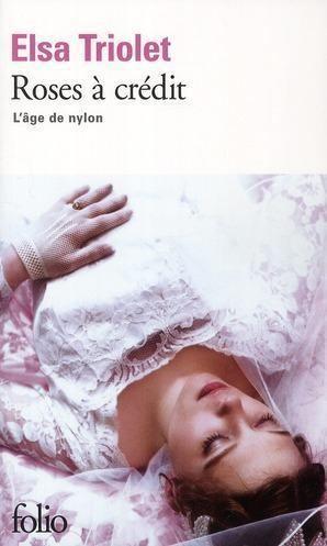 Roses à crédit L39ge de nylon tome 1 Roses crdit Elsa Triolet