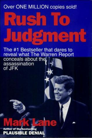 Rush to Judgment Rush to Judgment A Critique of the Warren Commissions Inquiry into