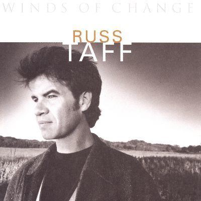 Russ Taff Winds of Change Russ Taff Songs Reviews Credits