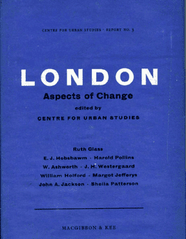 Ruth Glass Ruth Glass and London Aspects of Change 19642014