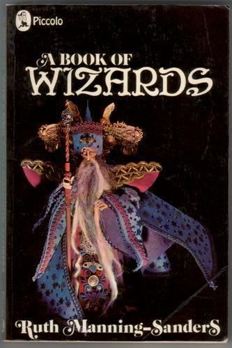Ruth Manning-Sanders A Book of Wizards by Ruth ManningSanders Children39s