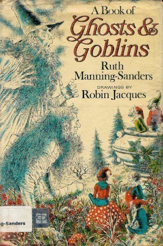 Ruth Manning-Sanders A Book of Ghosts and Goblins Ruth ManningSanders Robin